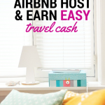 How to become an AirBNB host & earn easy travel cash
