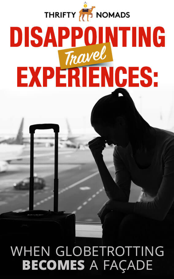 Travel isn\'t always a flawless experience. Here\'s our 10 most disappointing travel experiences. #travelinspiration #backpacking