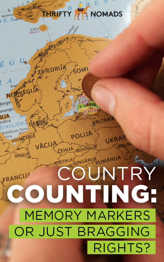 Does counting countries we\'ve been to matter? Or does it just serve as bragging rights? #budgettravel #travelinspiration #backpacking
