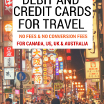 The BEST debit & credit cards for travel that are fee-free, and have no foreign conversion fees. Lists cards for US, UK, Canada & Australia.