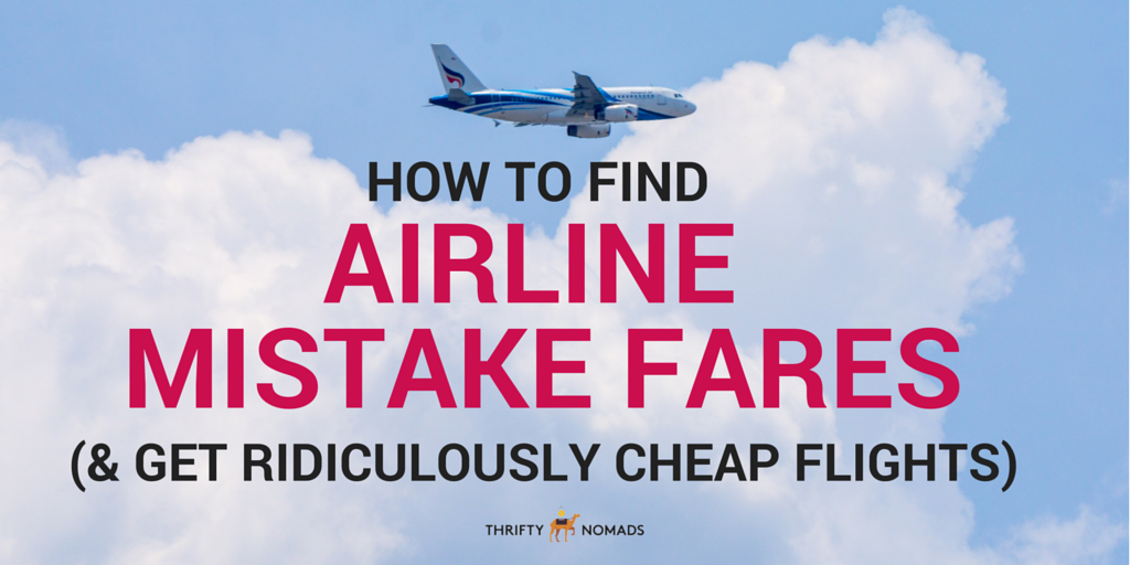 How to Find Airline Mistake Fares (& Get Ridiculously Cheap