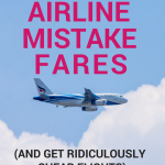 Travel hack: How to find airline mistake fares & get ridiculously cheap flights