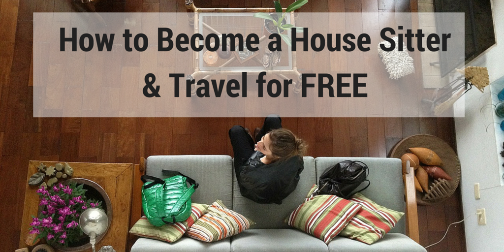 How to Become a House Sitter & Travel for Free - Thrifty Nomads