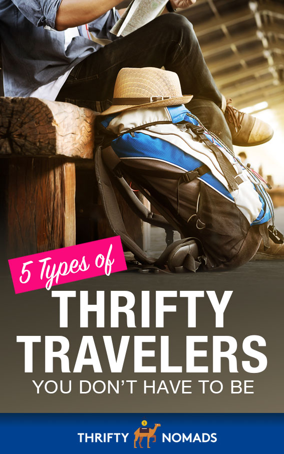 Are you guilty of any of these? Here's 5 types of thrifty travellers you DON'T have to be. #budgettravel #cheaptravel