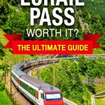 Is the Eurail Pass Worth It? The Ultimate Guide