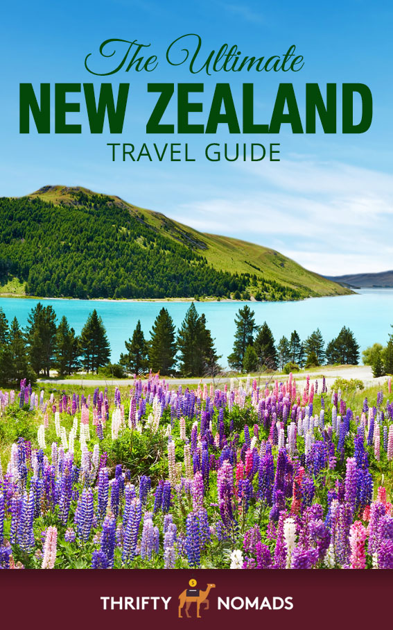 The Ultimate New Zealand Travel Guide - Thrifty Nomads