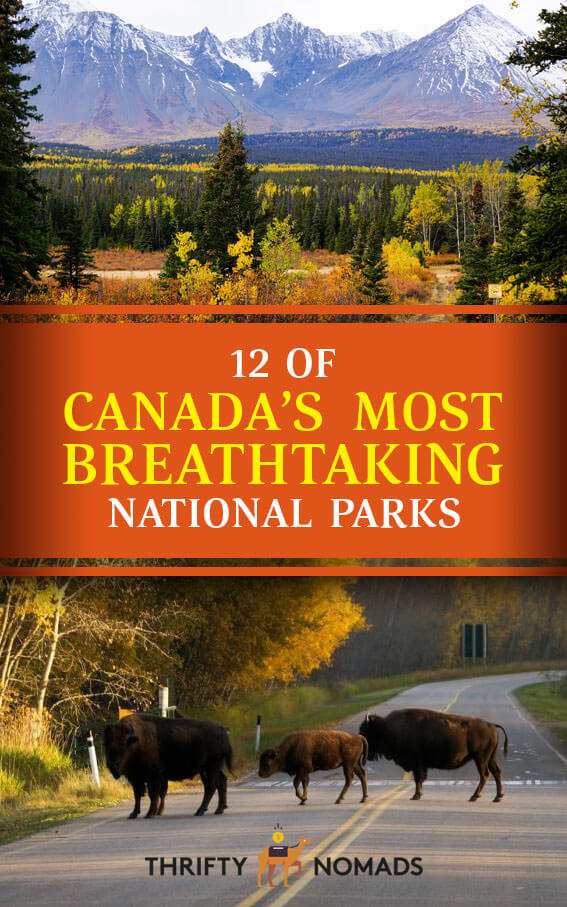 Want to see the BEST of Canada\'s National Parks? Here are 12 of its most breathtaking parks to put on your bucket list. #canadatravel #canadanationalparks #canadabestnationalparks #canadanature