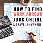 How to FindWork Abroad Jobs Online & Travel Anywhere