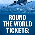 Round The World Tickets: The Ultimate Guide
