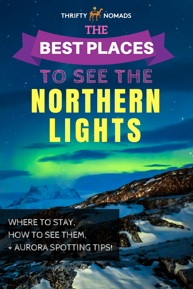 The Northern Lights are a must-see experience in anyone\'s lifetime. Here\'s the BEST places to see the aurora around the world. #northernlights #auroraborealis #bestplacesnorthernlights #bestplacesaurora