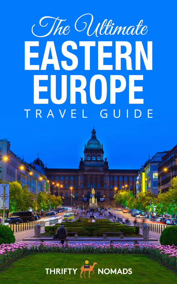The Ultimate Eastern Europe Travel Guide