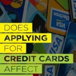 Does Applying for Credit Cards Affect Your Credit Score?