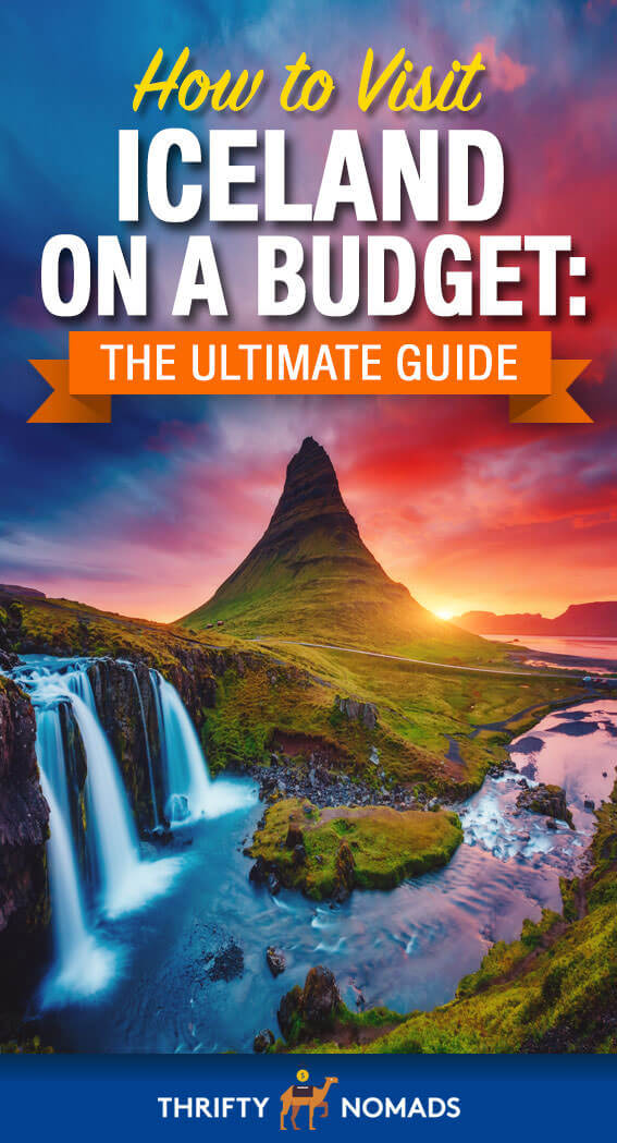 How to Visit Iceland on a Budget: The Ultimate Guide