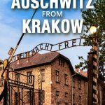How to Visit Auschwitz from Krakow