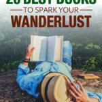 20 Best Travel Books to Spark Your Wanderlust