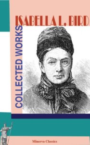 Collected Works of Isabella L Bird